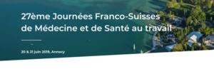 27ème Journées Franco-Suisses de Médecine et de Santé au Travail - Prévention des risques professionnels