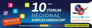 Forum Emploi et Handicap - Auvergne - Recrutement - Maintien dans l'emploi