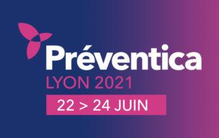 Préventica - edition 2021 - 22 au 24 juin - salon profesionnel - sécurité - santé - ergonomie